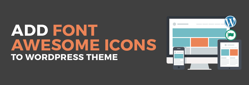 How to use font awesome icons with a WordPress theme?