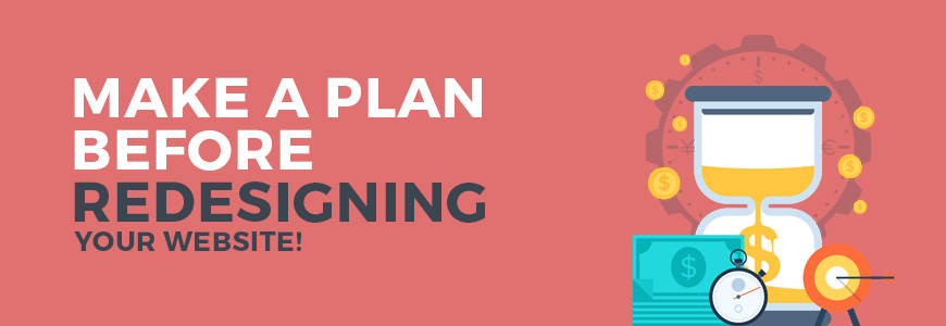 Redesign a website with an effective plan