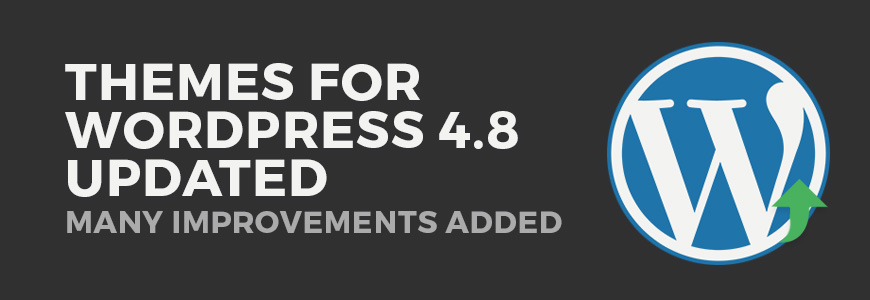 WordPress 4.8 themes updated and improved with powerful tools!