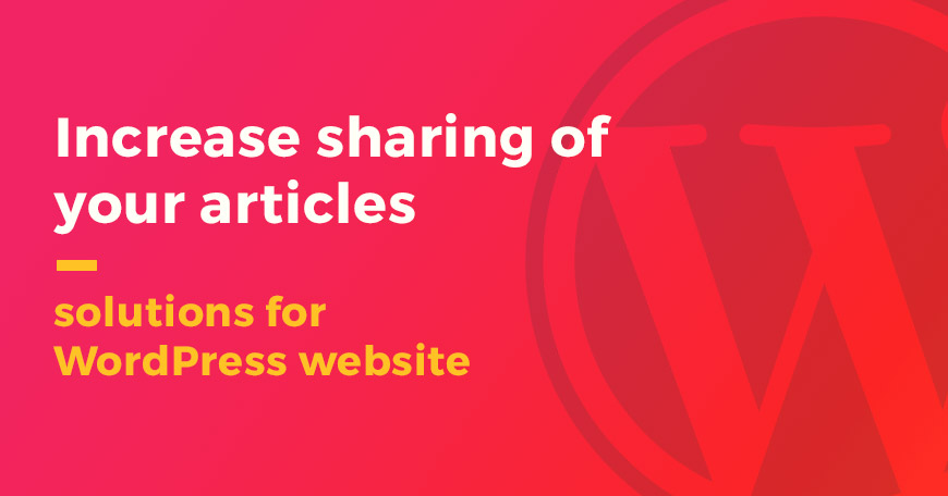 6 WordPress plugins to increase sharing of your articles.