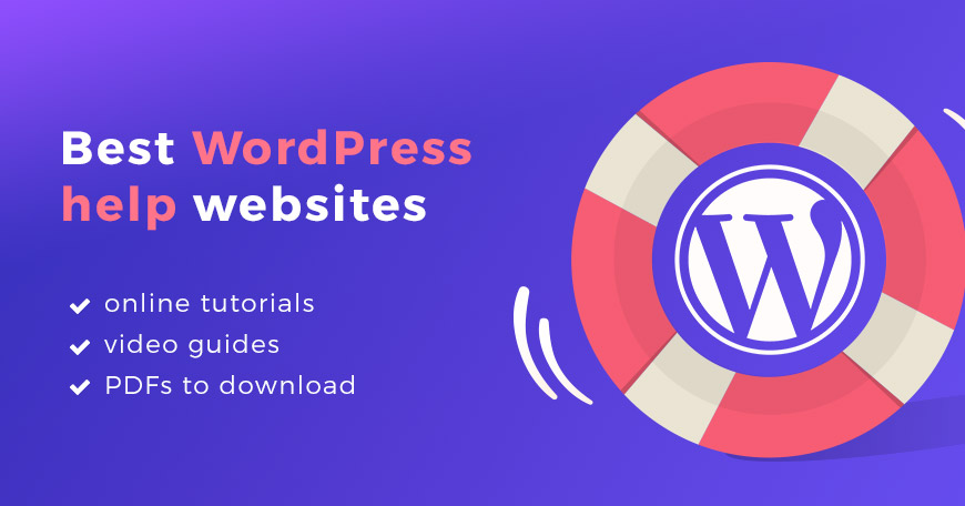Best WordPress help websites. Tutorials and support for beginners and advanced. Online guides, video tutorials, and PDFs.