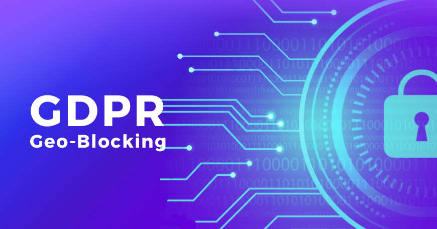 How to avoid GDPR Geo-Blocking.