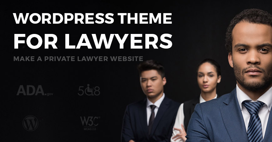 Best Lawyer WordPress theme with WCAG 2.0 and 508 and ADA compliance.