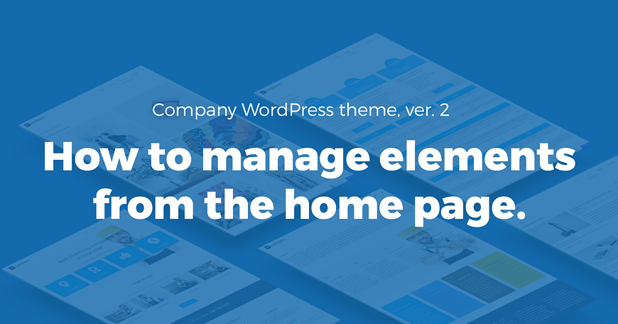 Learn how to manage elements from the home page of Company WCAG and ADA WordPress theme (Plumbers version).