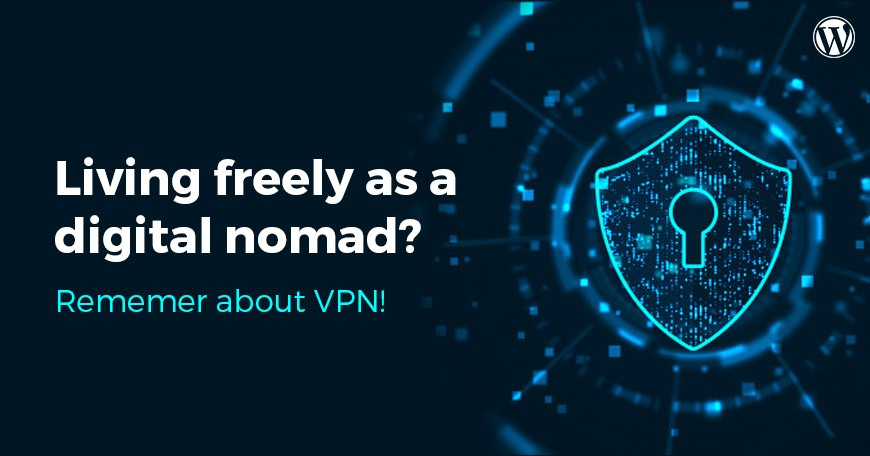 Why a VPN is Essential for WordPress Digital Nomads