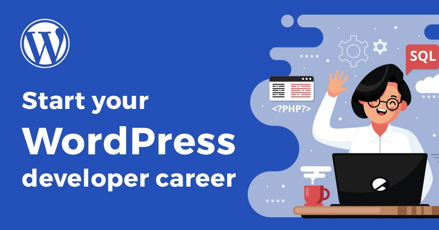 Start your WordPress developer career.