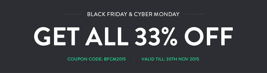 Black Friday & Cyber Monday promotion has been launched! Get ALL 33% OFF!