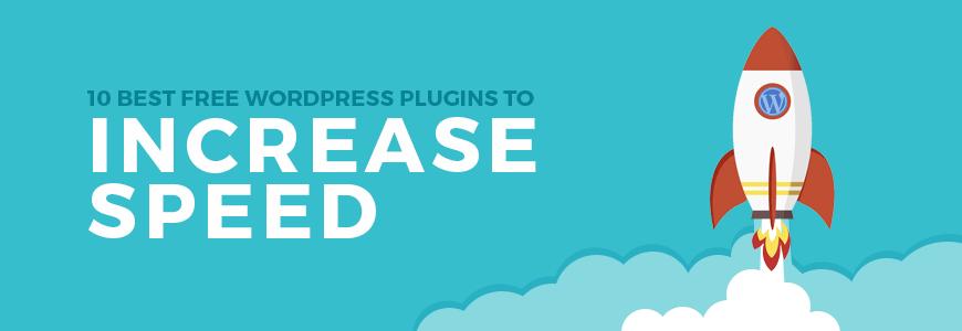 10 best free WordPress plugins to make site faster.